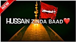 Hussain Zinda Baad Muharram video Status Download