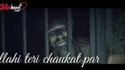 llahi Teri Chaukat Par (Sad Version) status download