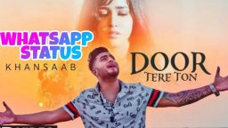 Door tere toh Status Download Khan Saab WhatsApp status