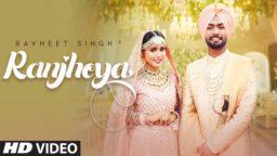 Ranjheya Ravneet Singh Whatsapp Status New Punjabi Status Songs 2019