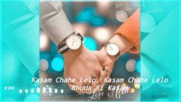 Promise Day Trending Whatsapp Status 2020 Kasam Chahe lelo Song
