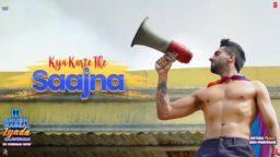 Kya Karte The Saajna Song WhatsApp Status Aayushman Khurana status download