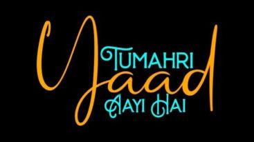 Tumhari Yaad Ayee Hai Whatsapp Lyrics Status