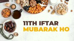 11th Iftari Mubarak 11 iftari status -11th iftar status - Ramzan Mubarak - WhatsApp status