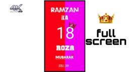 Ramzan special 18 Roza Mubarak status full screen status download