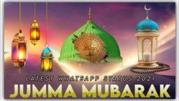 Jumma Mubarak WhatsApp Status Jumma Mubarak Status 2021 New Islamic Naat WhatsApp Status