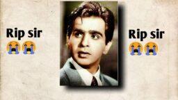 Dilip Kumar status R I P Dilip kumar sir sad status download